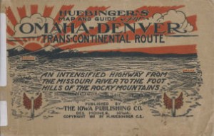 Huebinger's Map and Guide for Omaha-Denver Trans-continental Route