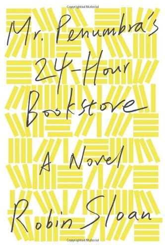 FridayReads Mr. Penumbra's 24-Hour Bookstore